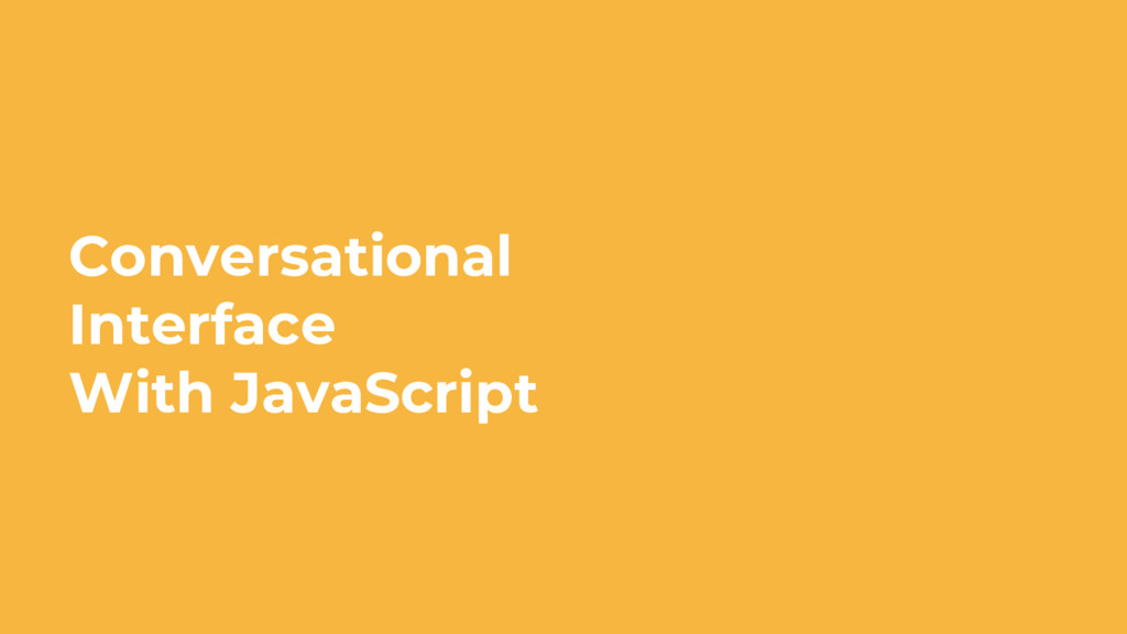 Conversational Interface With JavaScript