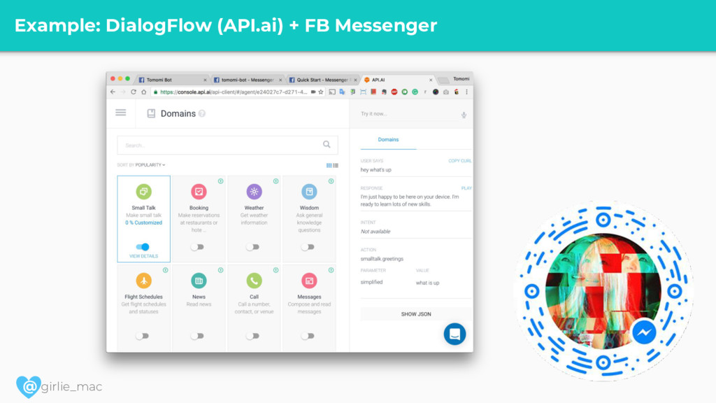 @ girlie_mac Example: DialogFlow (API.ai) + FB ...