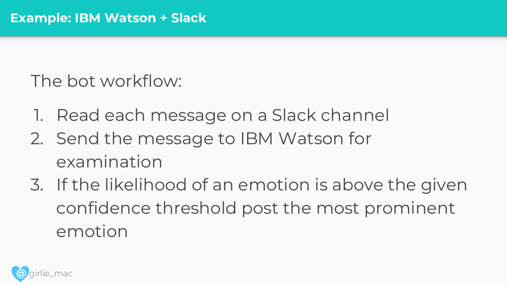 @ girlie_mac Example: IBM Watson + Slack The bo...