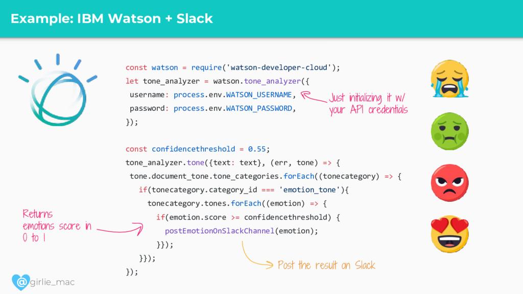 @ girlie_mac Example: IBM Watson + Slack const ...