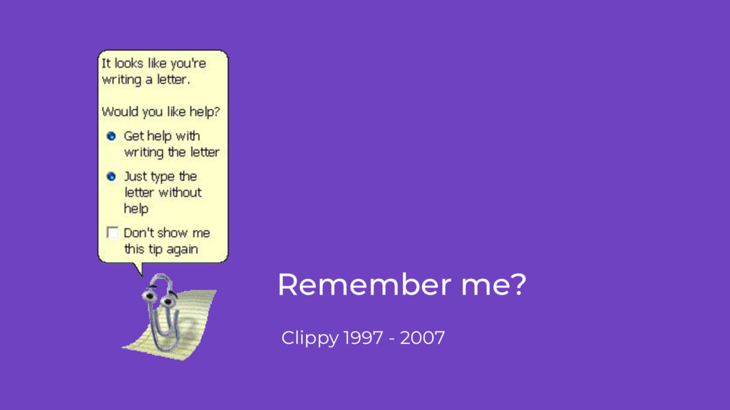 Remember me? Clippy 1997 - 2007