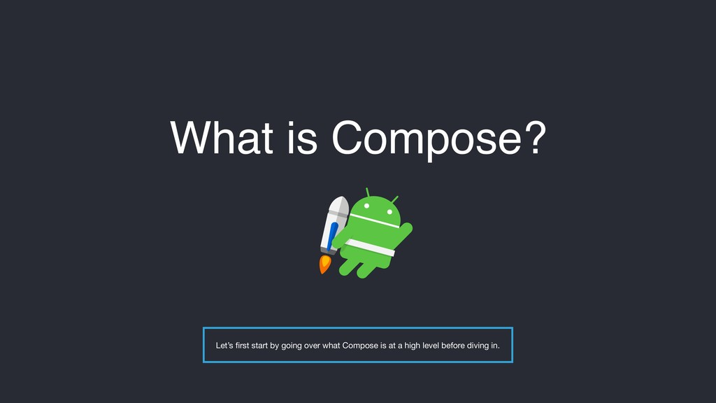What is Compose? Let's first start by going over...