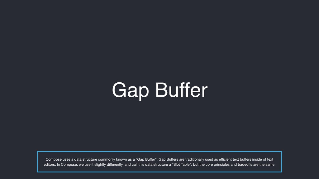 Gap Buffer Compose uses a data structure common...