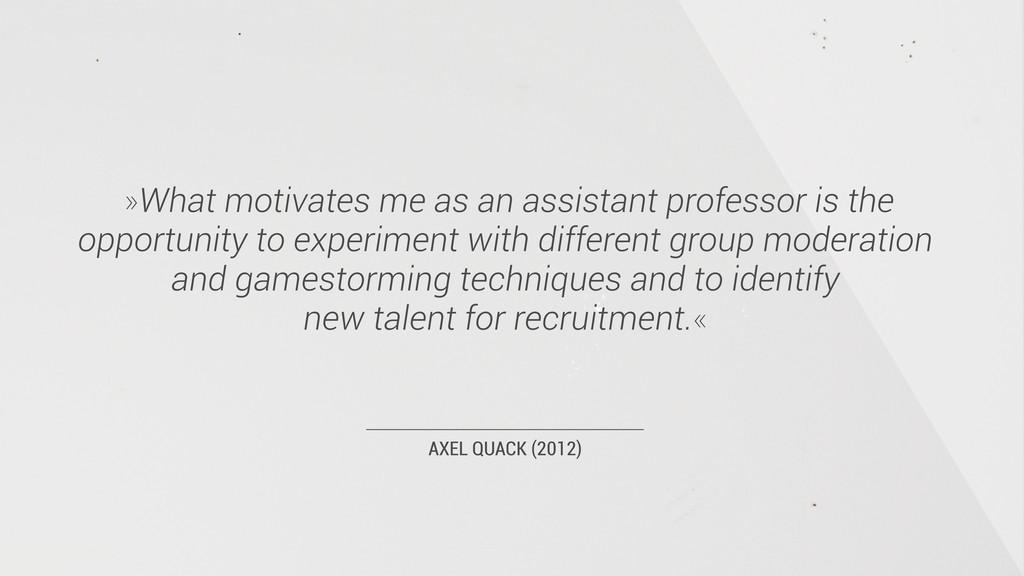 AXEL QUACK (2012) »What motivates me as an assi...