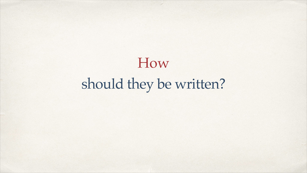 How should they be written?