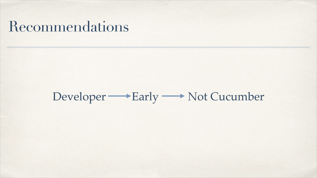 Recommendations Developer Early Not Cucumber