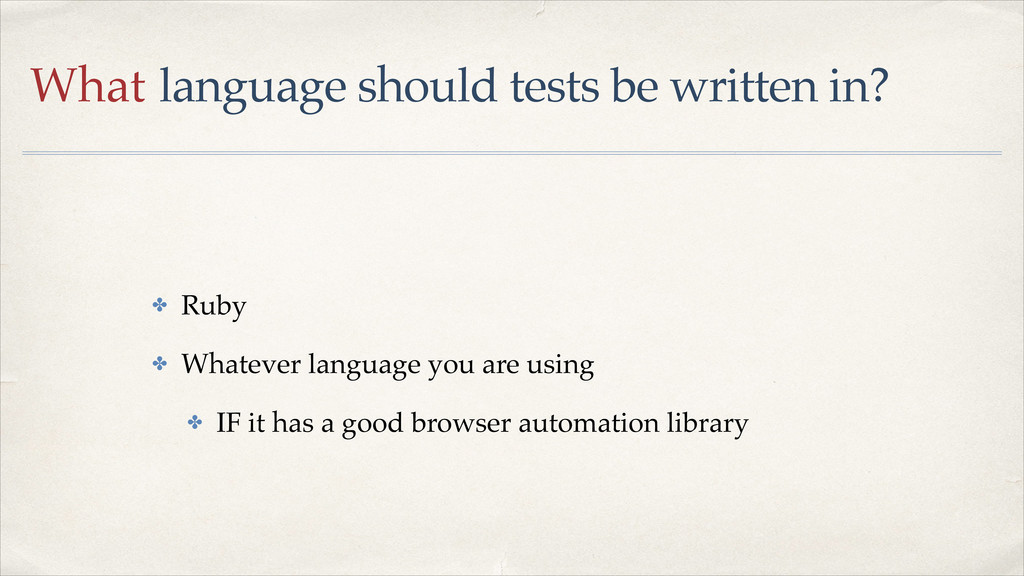 What language should tests be written in? ✤ Rub...