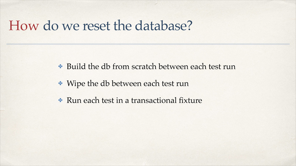 How do we reset the database? ✤ Build the db fr...