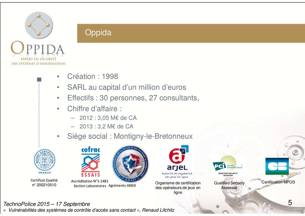 Oppida • Création : 1998 • SARL au capital d'un...