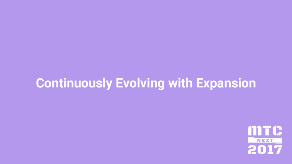 Continuously Evolving with Expansion