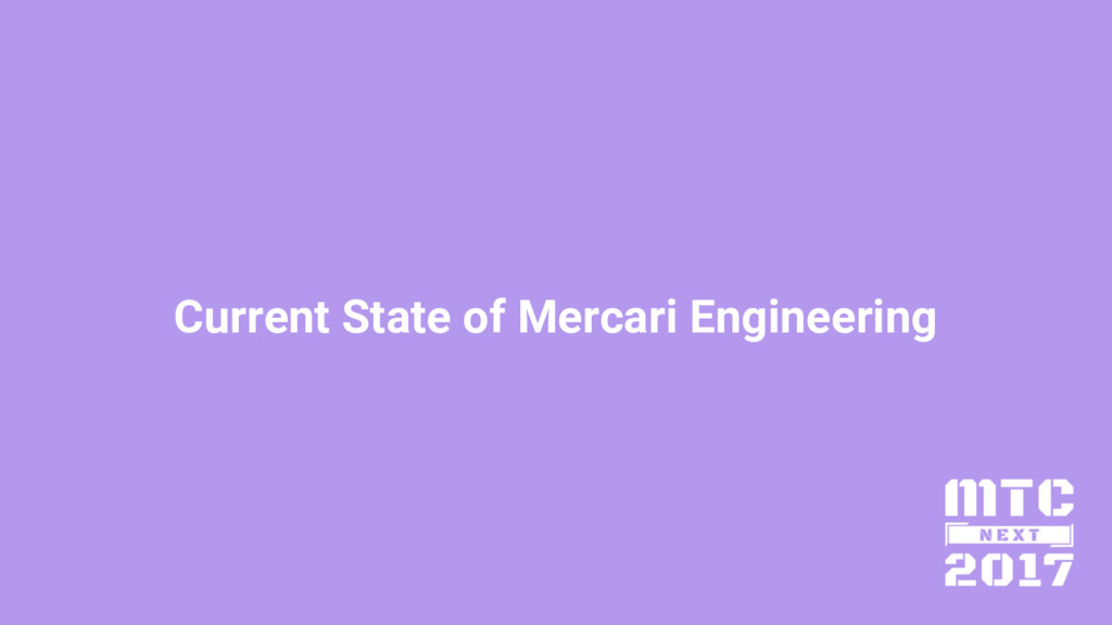 Current State of Mercari Engineering