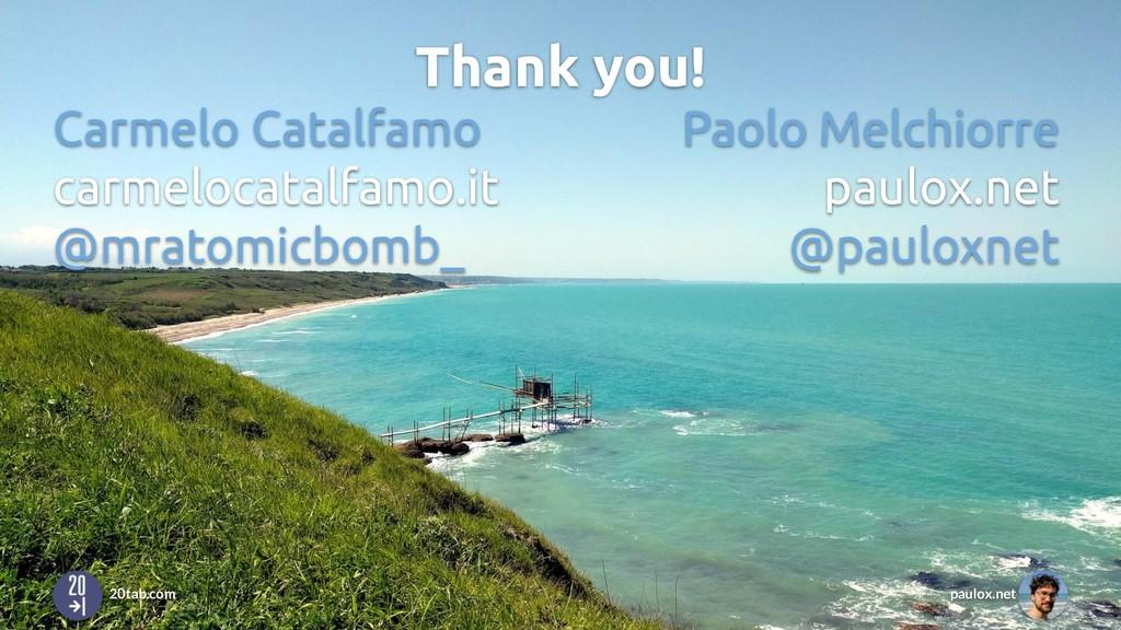Paolo Melchiorre paulox.net @pauloxnet Thank yo...