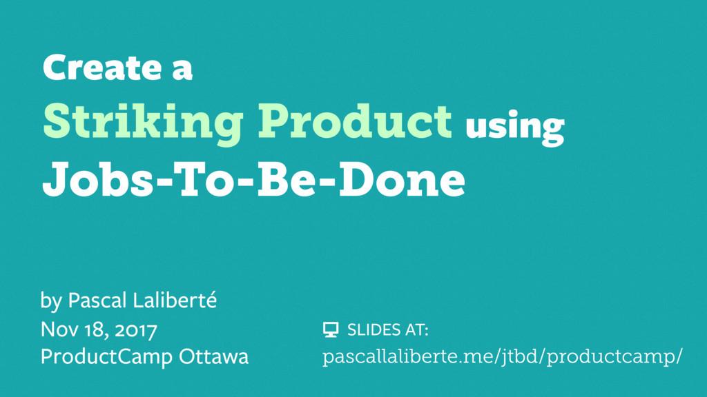 by Pascal Laliberté Nov 18, 2017 ProductCamp Ot...