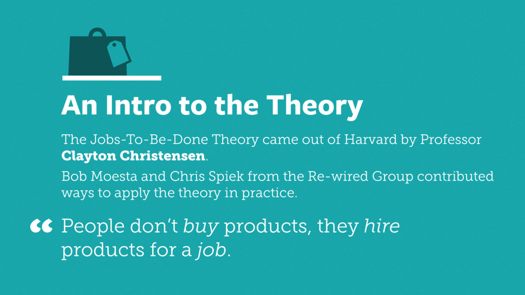 An Intro to the Theory The Jobs-To-Be-Done Theo...