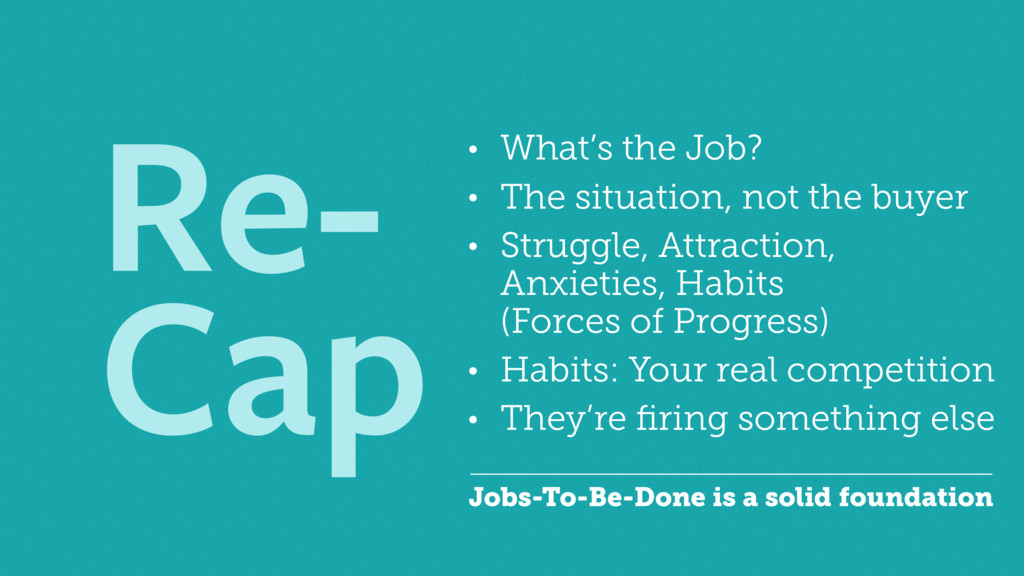Re- Cap • What's the Job? • The situation, not ...