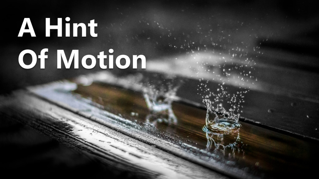 A Hint Of Motion
