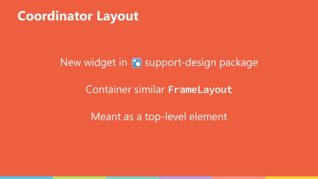 Coordinator Layout New widget in support-design...