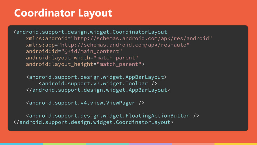 Coordinator Layout <android.support.design.widg...