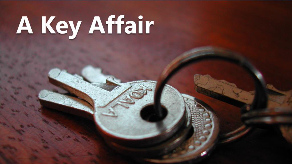A Key Affair