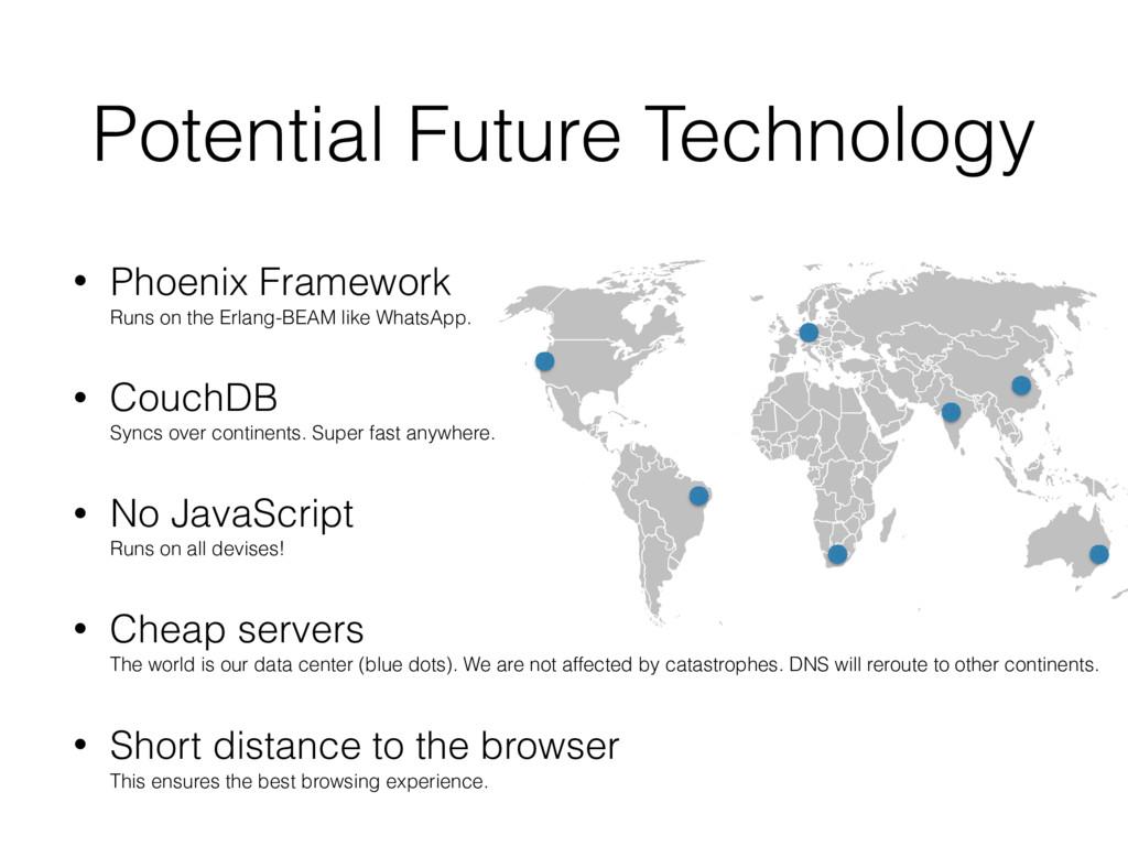Potential Future Technology • Phoenix Framework...