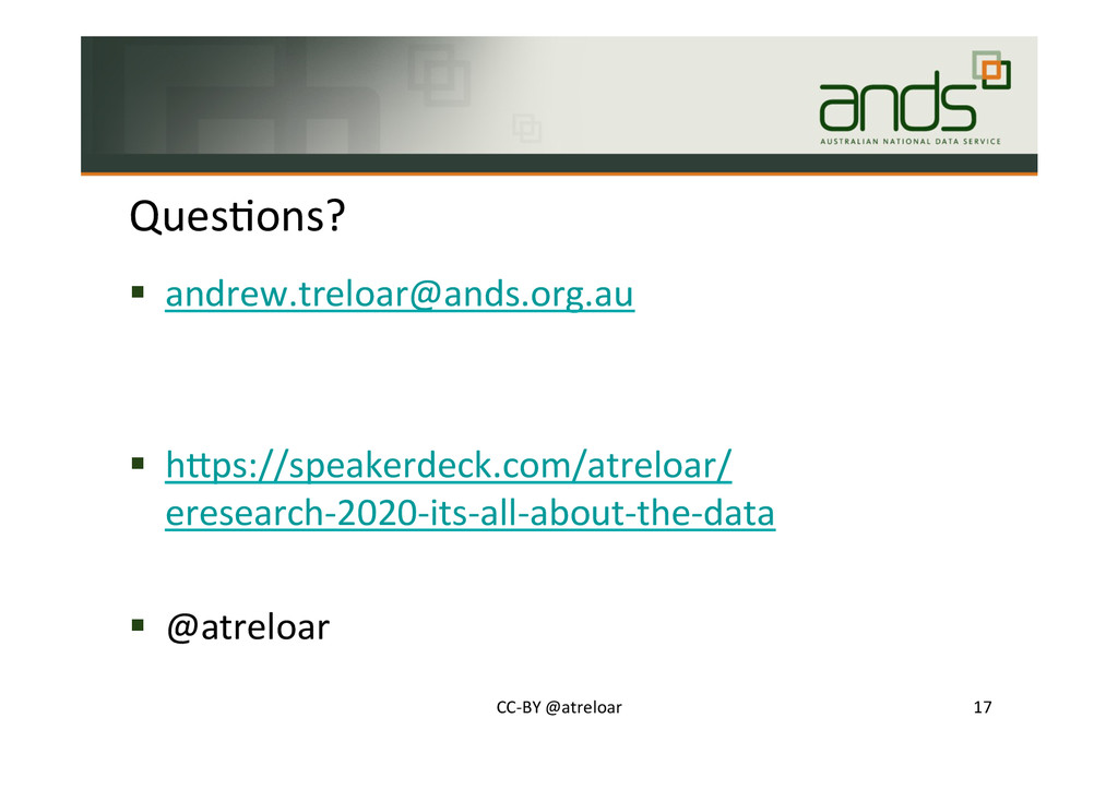 QuesSons?# !  andrew.treloar@ands.org.au# !  hJ...