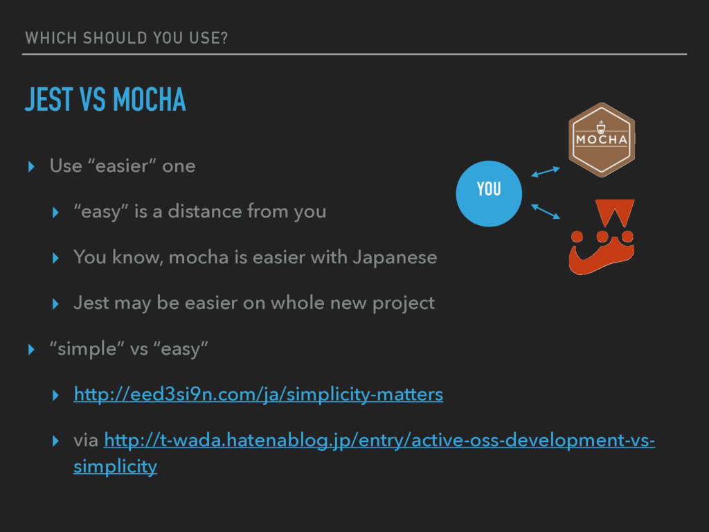 """WHICH SHOULD YOU USE? JEST VS MOCHA ▸ Use """"easi..."""