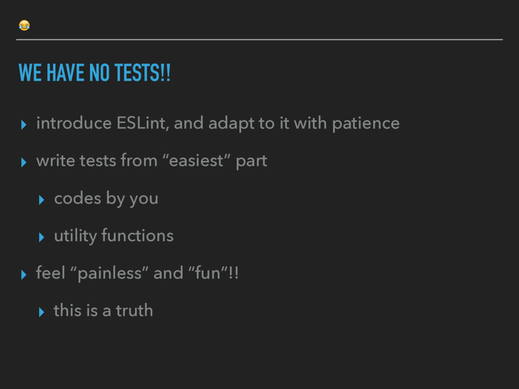 WE HAVE NO TESTS!! ▸ introduce ESLint, and ada...