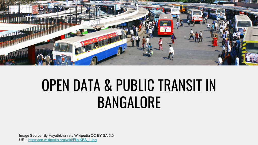 OPEN DATA & PUBLIC TRANSIT IN BANGALORE Image S...