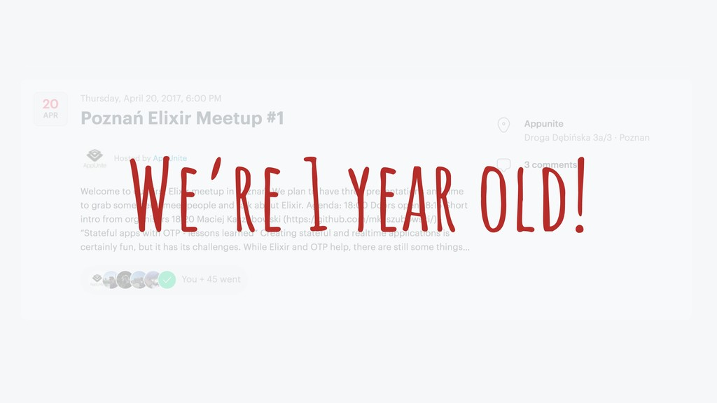 We're 1 year old!