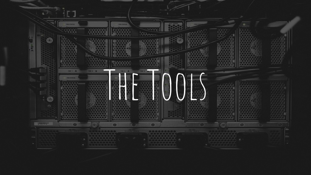 The Tools