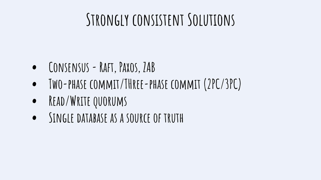 Strongly consistent Solutions • Consensus - Raf...