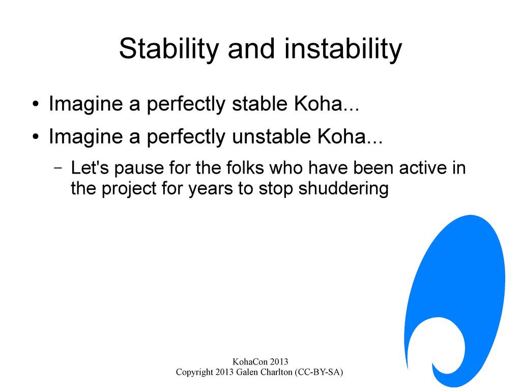 KohaCon 2013 Copyright 2013 Galen Charlton (CC-...