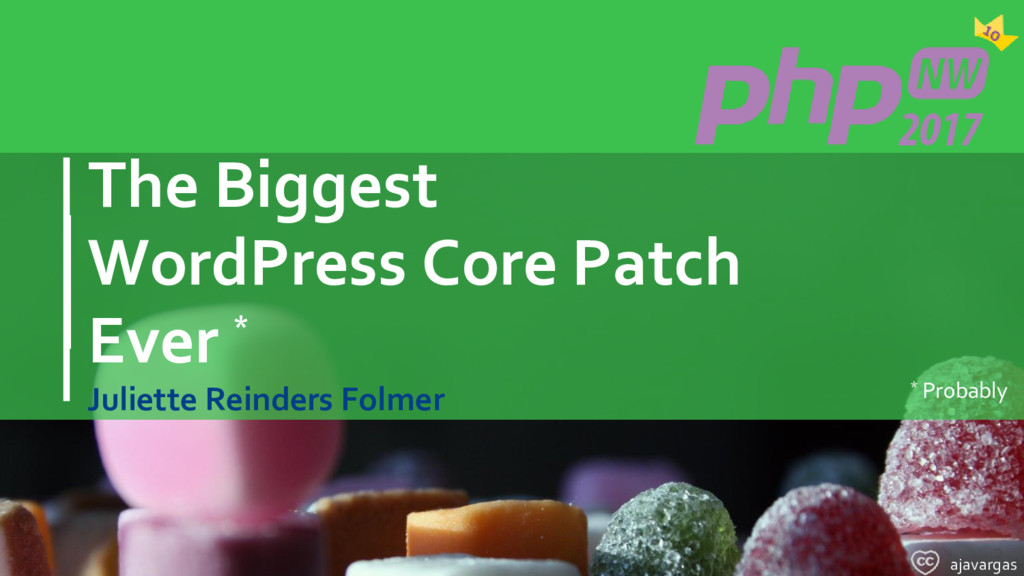 The Biggest WordPress Core Patch Ever * Juliett...