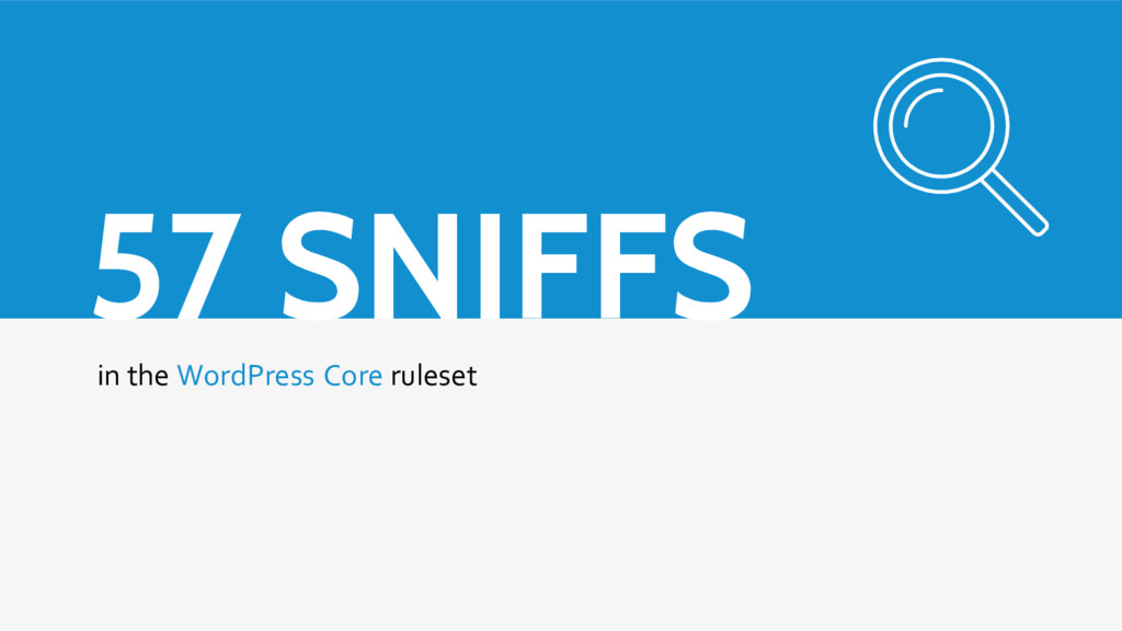 57 SNIFFS in the WordPress Core ruleset