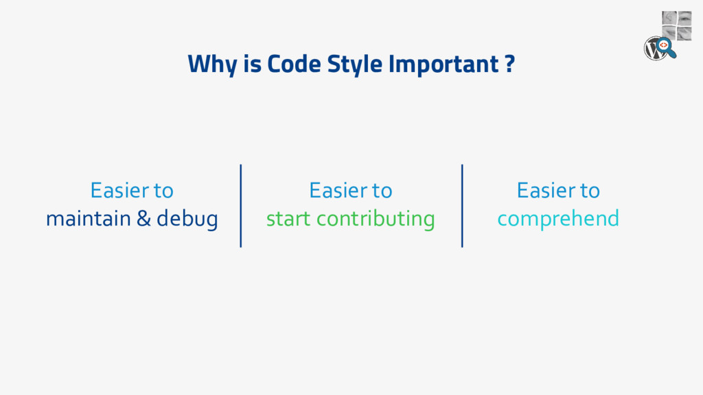 Why is Code Style Important ? Easier to maintai...