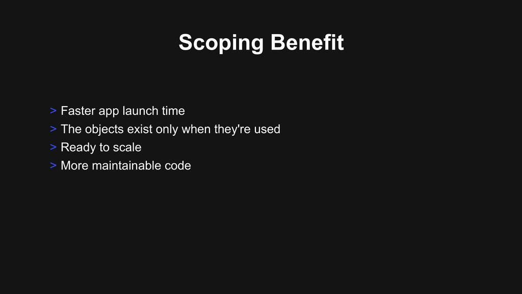 Scoping Benefit > Faster app launch time > The ...