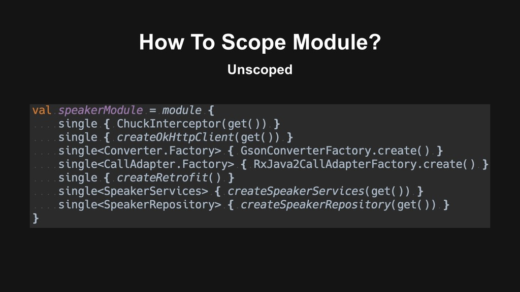 How To Scope Module? Unscoped