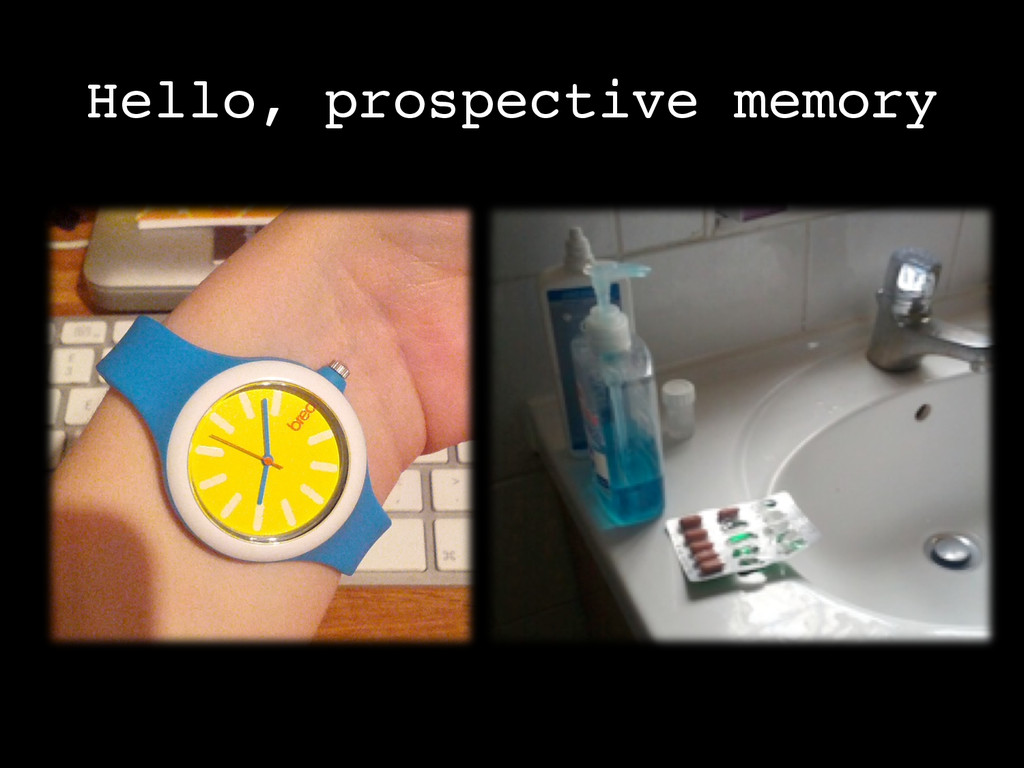 Hello, prospective memory!