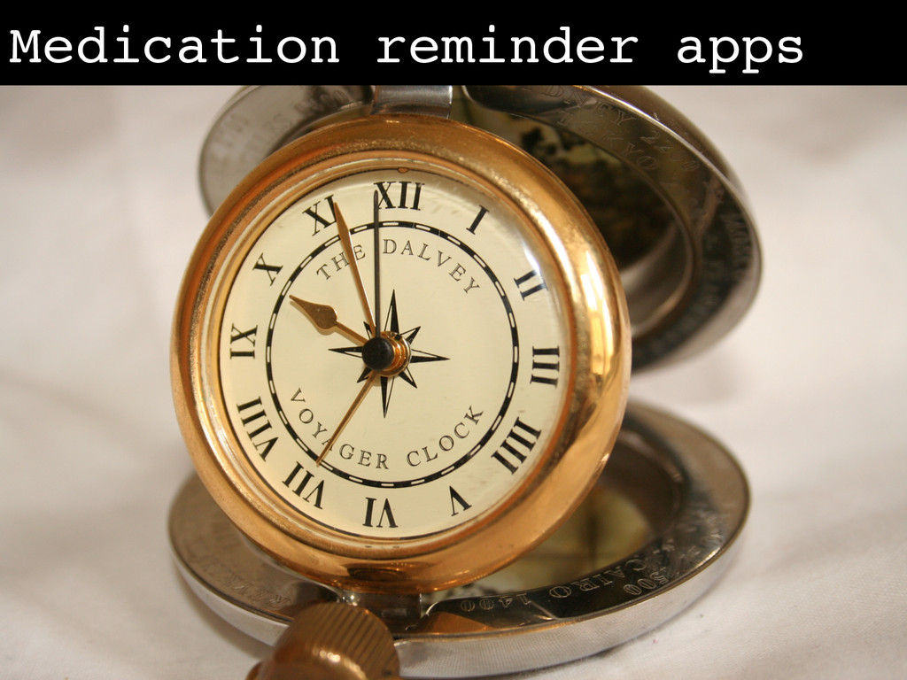 Medication reminder apps!