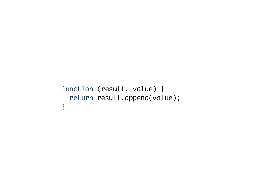function (result, value) { return result.append...