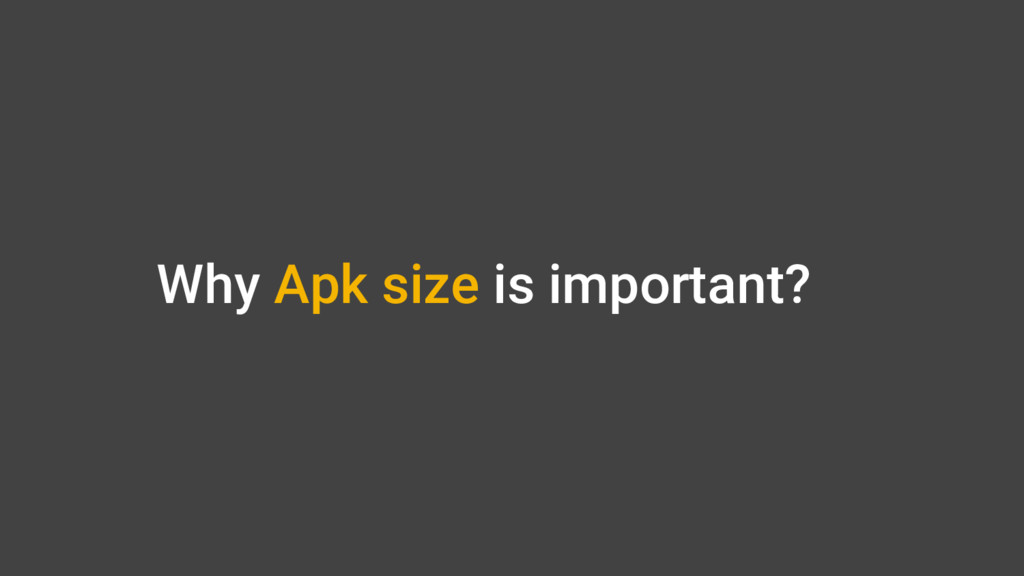 Why Apk size is important?