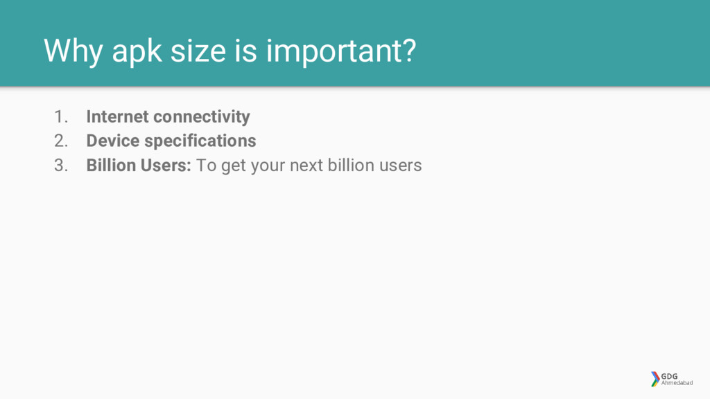 Why apk size is important? 1. Internet connecti...