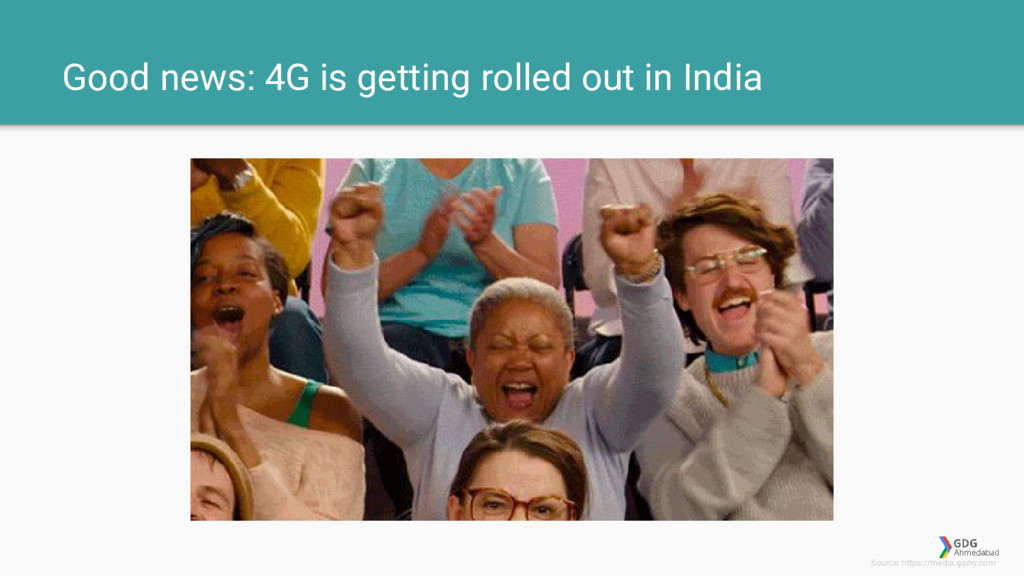 Good news: 4G is getting rolled out in India So...