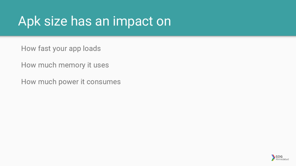 Apk size has an impact on How fast your app loa...