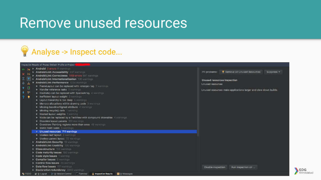 Remove unused resources Analyse -> Inspect code...