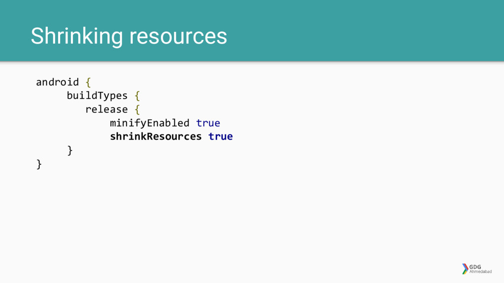 Shrinking resources android { buildTypes { rele...