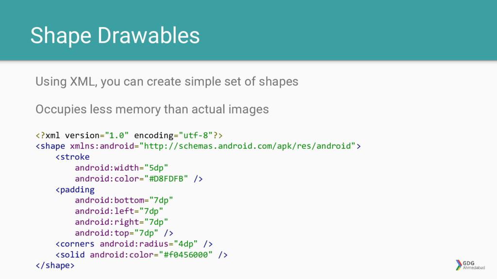 Shape Drawables Using XML, you can create simpl...
