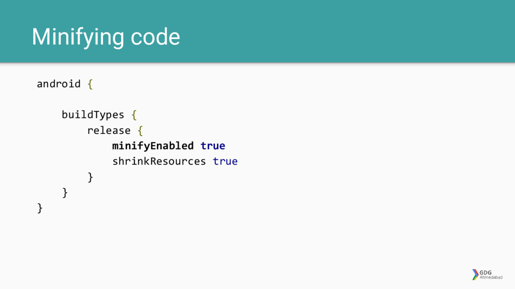 Minifying code android { buildTypes { release {...
