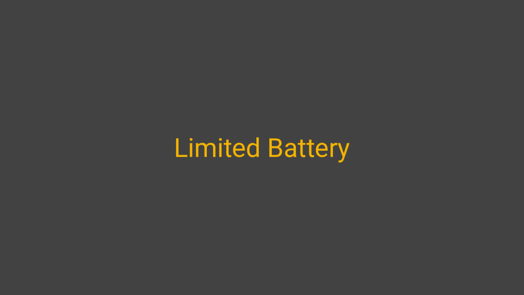 Limited Battery