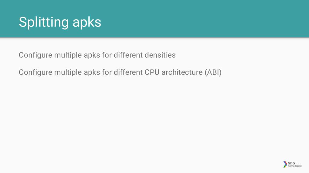 Splitting apks Configure multiple apks for diff...